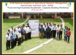 CIIE-NAARM's Food and Agri-Business Accelerator Hosts its First Workshop at Hyderabad